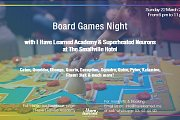 Board Games Night  by I Have Learned Academy and Superheated Neurones at The Smallville Hotel