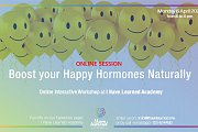 Boost your Happy Hormones Naturally - ONLINE interactive Workshop by I Have Learned Academy