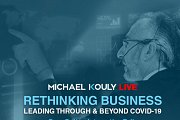 Rethinking Business - Leading through & Beyond COVID-19: An Online Talk by Michael Kouly