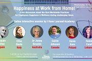 Happiness at Work from Home  - An Online Discussion with International experts in Happiness at Work by I Have Learned Academy