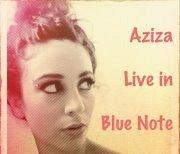 Aziza Live @ Blue Note Cafe - Aziza(Tarab & Co.)
