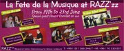 FETE DE LA MUSIQUE WEEK @ RAZZ'ZZ 19TH TO 23RD JUNE
