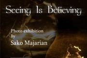 Photo Exhibition: Seeing Is Believing by Sako Majarian