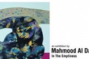 'In the Emptiness' a solo exhibition by Mahmood Al Daoud
