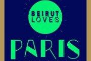 • BEIRUT LOVES PARIS •