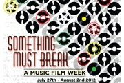 Something Must Break : A Music Film Week