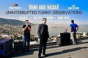 Uninterrupted Funny Observation by Nemr Abou Nassar