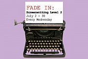 SCREENWRITING LEVEL 2 - Intermediate Weekly Workshop