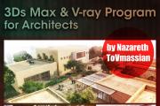 3DsMax & V-ray Program for Architects / by Nazareth ToVmassian