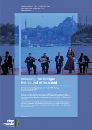 cine music - crossing the bridge: the sound of istanbul