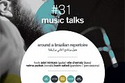Music talks #31 (around a brazilian repertoire)