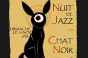 NUIT DE JAZZ sous le patronage du CHAT NOIR !