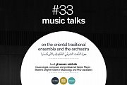 music talks #33 - on the oriental traditional ensemble and the orchestra