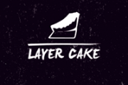 WELCOME TO THE LAYER CAKE, SON