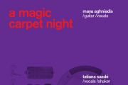 a magic carpet night - maya aghniadis live