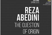 Reza Abedini 'The Question of Origin' @LAU