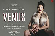 VENUS  - Starring Rita Hayek & Badih Abou Chakra; Directed by Jacques Maroun - Theater Play