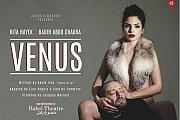 VENUS  - Starring Rita Hayek & Badih Abou Chakra; Directed by Jacques Maroun - Theater Play