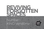 Reviving Forgotten Spaces | #1 KINO Vendôme