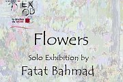 """Flowers"" Solo Exhibition by Fatat Bahmad"