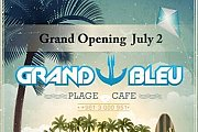 Grand Bleu Plage Cafe Opening