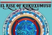 El Rise Of KUKUXUMUSU