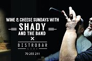 Wine & Cheese Sundays with Shady & The Band at BistroBar Live