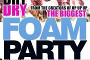 The Biggest FOAM PARTY - DRY DRY DRY