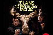 Les Elans ne sont pas toujours des animaux faciles - Piece de Theatre