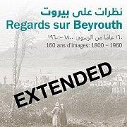 Exhibition | Regards sur Beyrouth: 160 ans d'images 1800-1960 at Sursock Museum