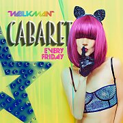 Cabaret Fridays at Walkman