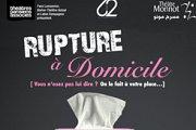 Rupture à Domicile - Comédie