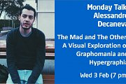 Monday Talk: The Mad and The Other:  A Visual Exploration of  Graphomania and  Hypergraphia