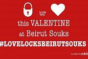 Lock your Love this Valentine at Beirut Souks