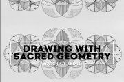 Drawing with Sacred Geometry // Workshop