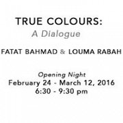 True Colours: An Exhibition of Recent Works by Fatat Bahmad and Louma Rabah