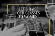 Let's Raise our Glasses to Women at the Village