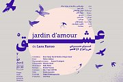 Jardin d'amour -  عشق : Performance Theatrale