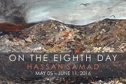 On the Eighth Day: Hassan Samad - Art Exhibition