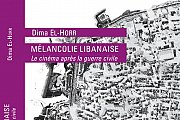 Mélancolie Libanaise | A talk with Dima El Horr and Mohamed Soueid