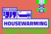 Beit Waraq Housewarming - إفـــتـــتــاح