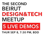 The 2nd Beirut Design & Tech Meetup