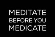 Full Moon Meditation: Meditate, Before You Medicate.