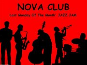 The Big Jazz Jam at Nova Lounge - Every Last Monday of the month