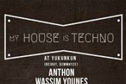 My House is Techno with Anthon / Wassim Yunes / Starsky & Hutch