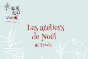 Les Ateliers de Noël | Christmas Exhibition