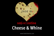 Anti- Valentine at fadein   Cheese and Whine