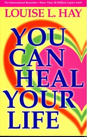 Image result for you can heal your life by louise l. hay