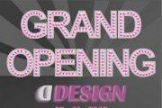 D Design Grand Opening