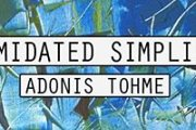 Intimidated Simplicity by Adonis Tohme